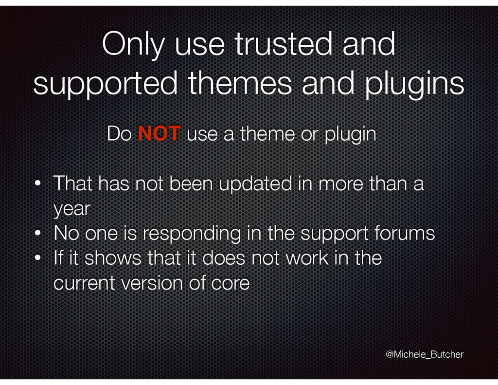 Only use trusted and supported themes and plugi...