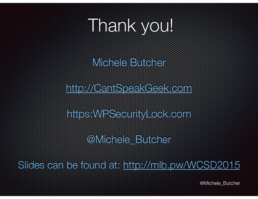 Thank you! Michele Butcher http://CantSpeakGeek...