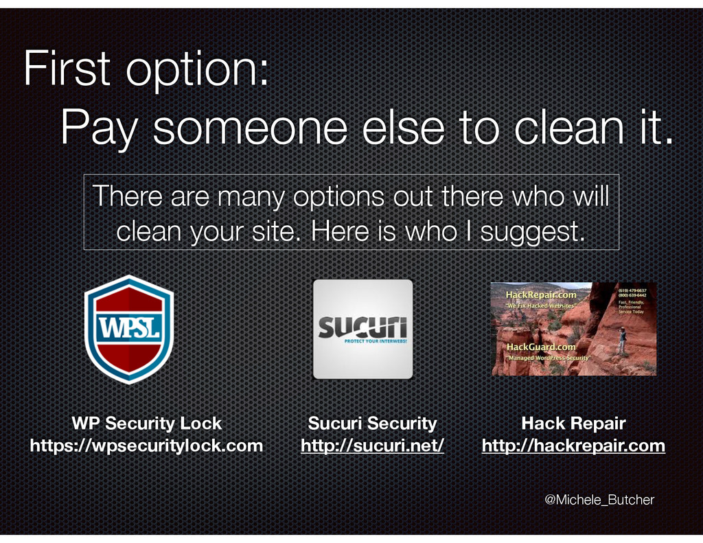 First option: Pay someone else to clean it. The...