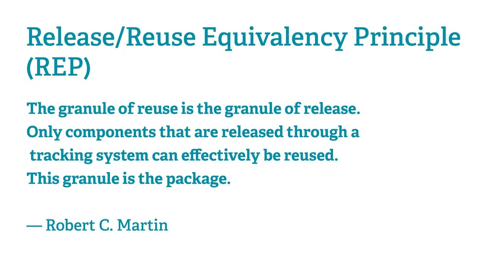 Release/Reuse Equivalency Principle (REP) The g...