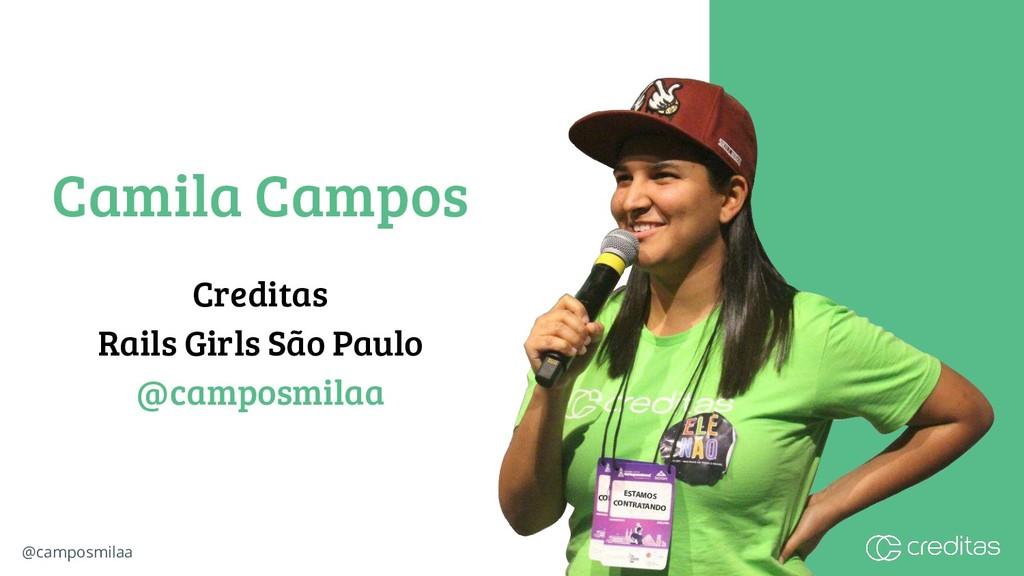 @camposmilaa Camila Campos Creditas Rails Girls...