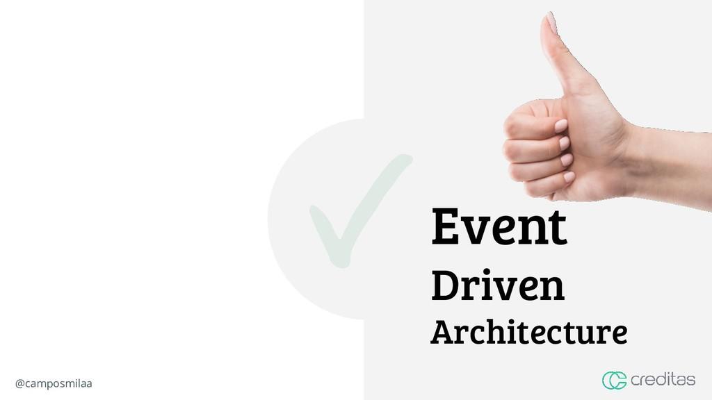@camposmilaa Event Driven Architecture