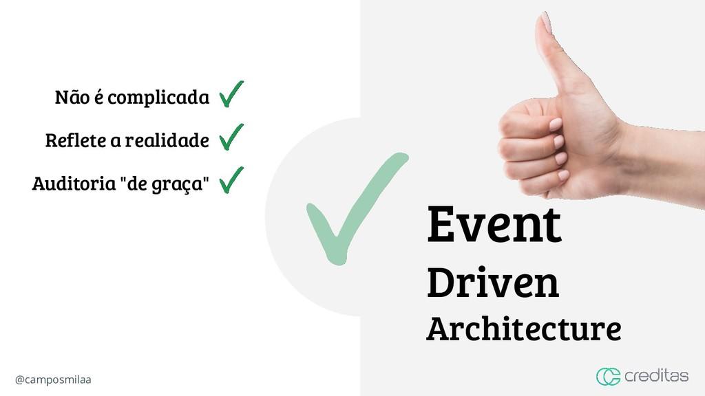 @camposmilaa Event Driven Architecture Não é co...