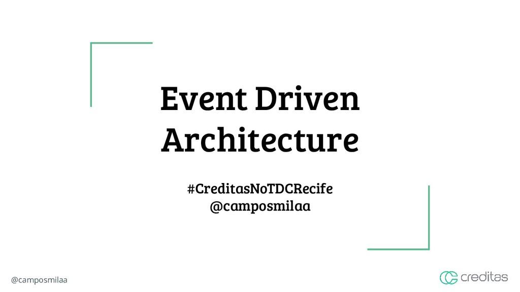 @camposmilaa Event Driven Architecture #Credita...