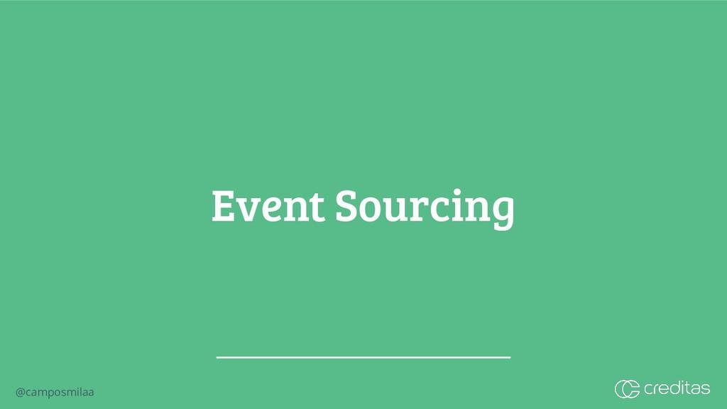 @camposmilaa Event Sourcing