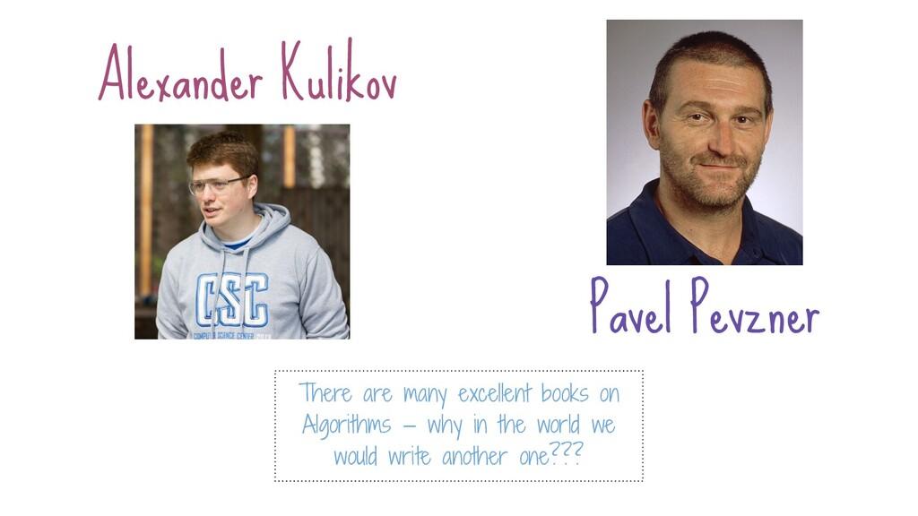 Alexander Kulikov Pavel Pevzner There are many ...