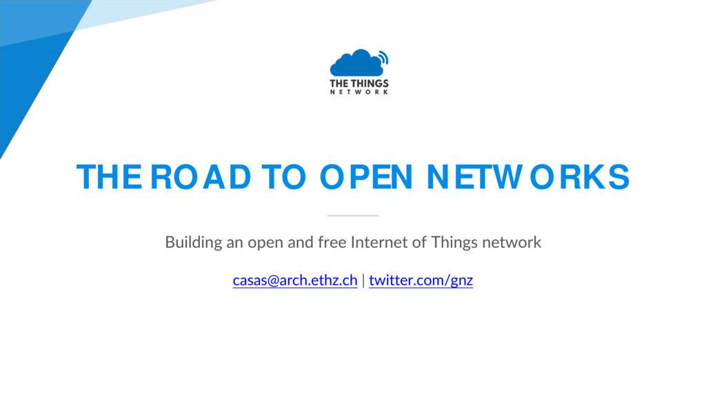 THE ROAD TO OPEN NETWORKS Building an open and ...
