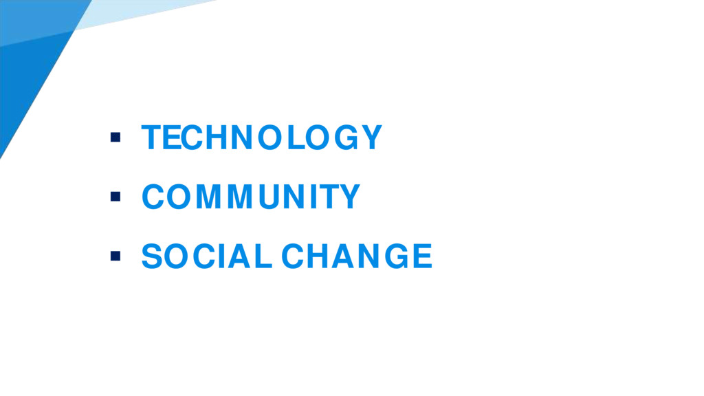 TECHNOLOGY  COMMUNITY  SOCIAL CHANGE