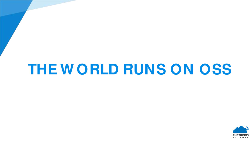 THE WORLD RUNS ON OSS
