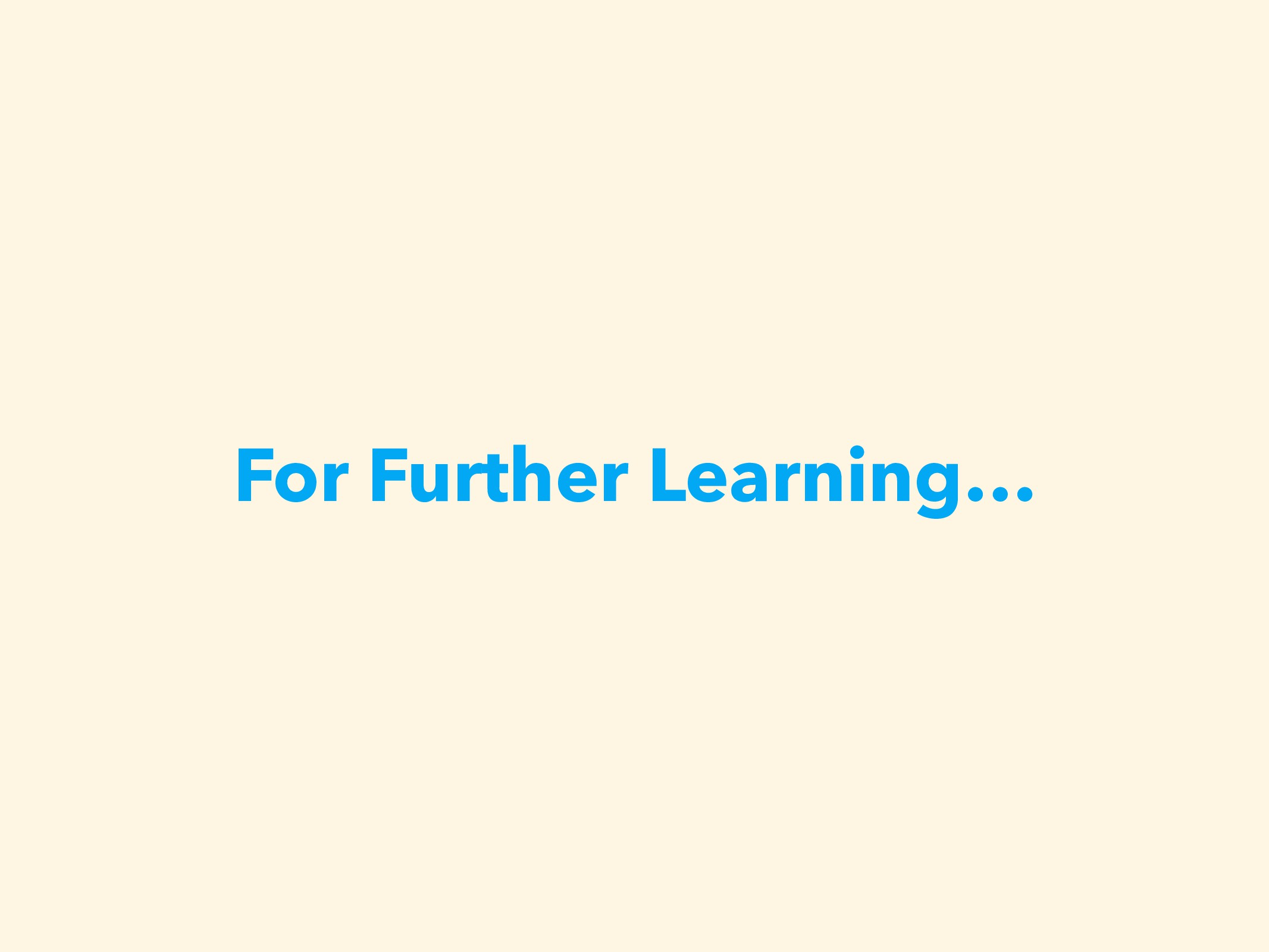 For Further Learning…