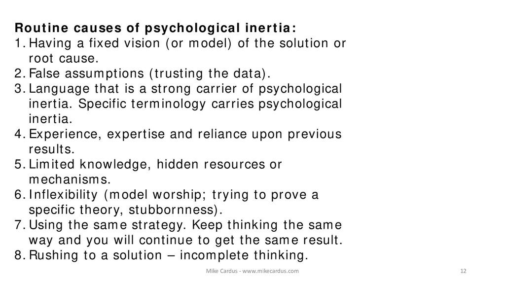 Routine causes of psychological inertia: 1.Havi...
