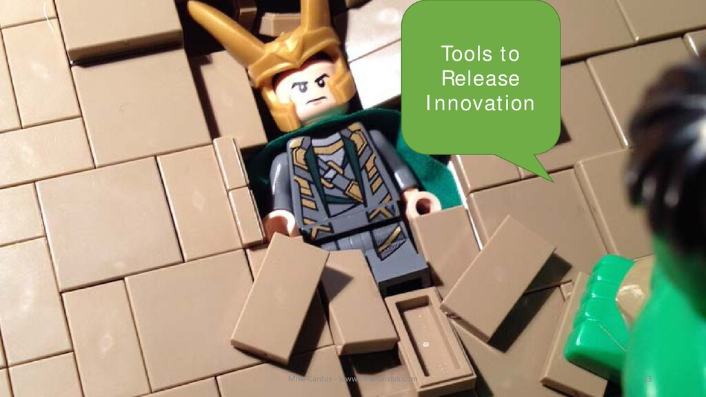 Tools to Release Innovation 13 Mike Cardus - ww...