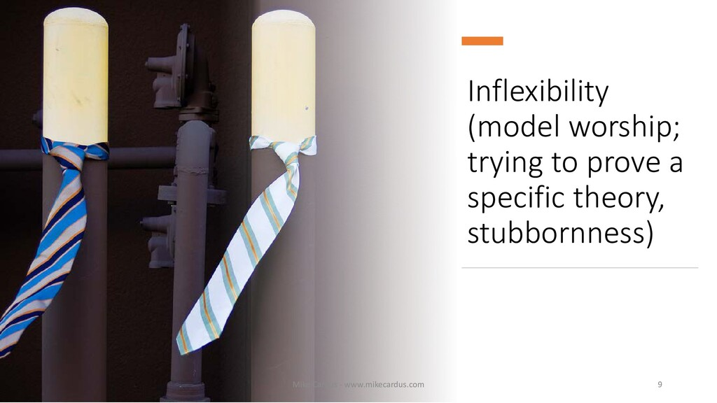 Inflexibility (model worship; trying to prove a...