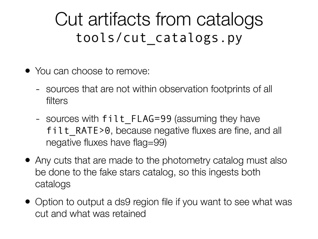 Cut artifacts from catalogs tools/cut_catalogs....