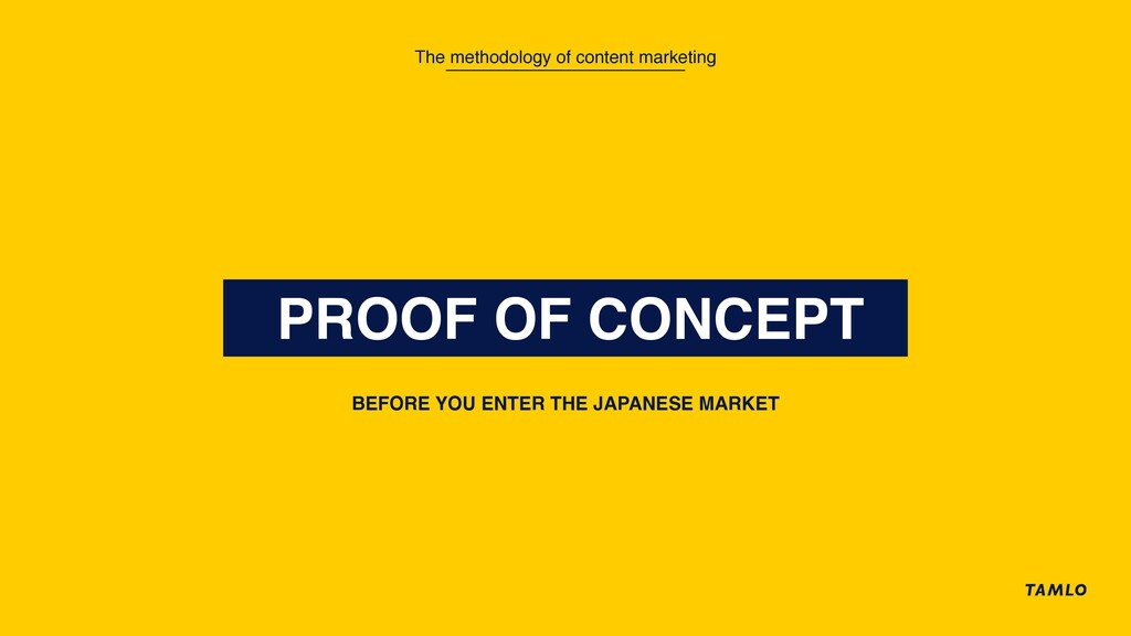 PROOF OF CONCEPT BEFORE YOU ENTER THE JAPANESE ...