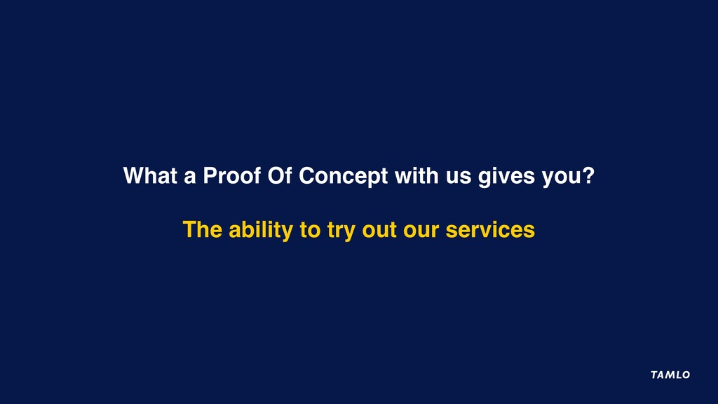What a Proof Of Concept with us gives you? The ...