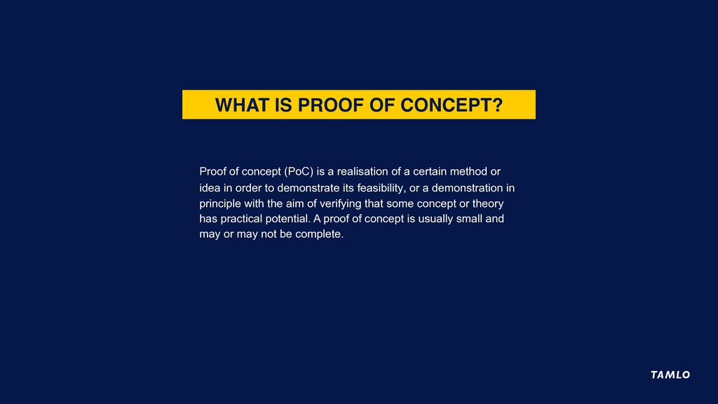 WHAT IS PROOF OF CONCEPT? Proof of concept (PoC...