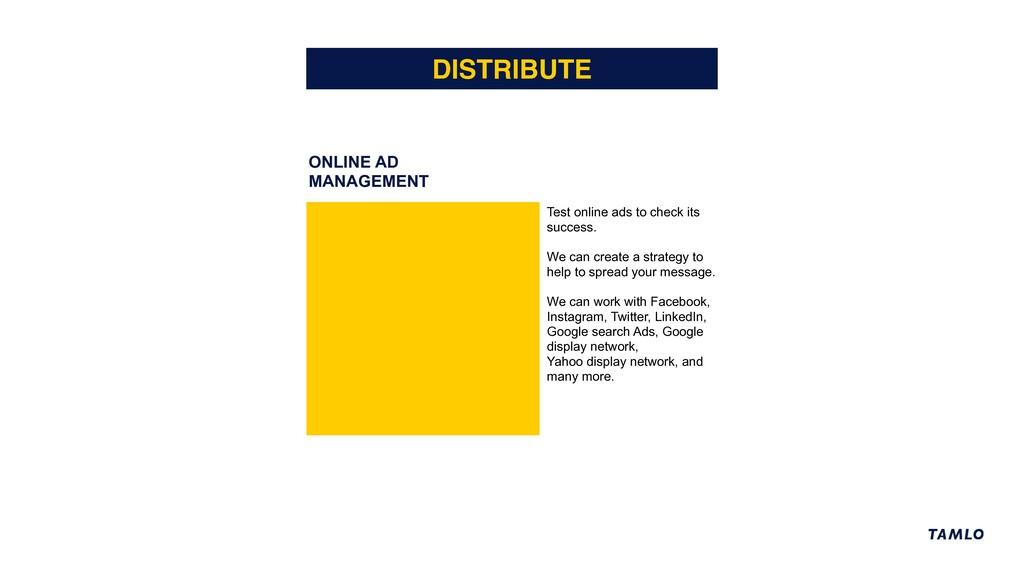 ONLINE AD MANAGEMENT DISTRIBUTE Test online ads...