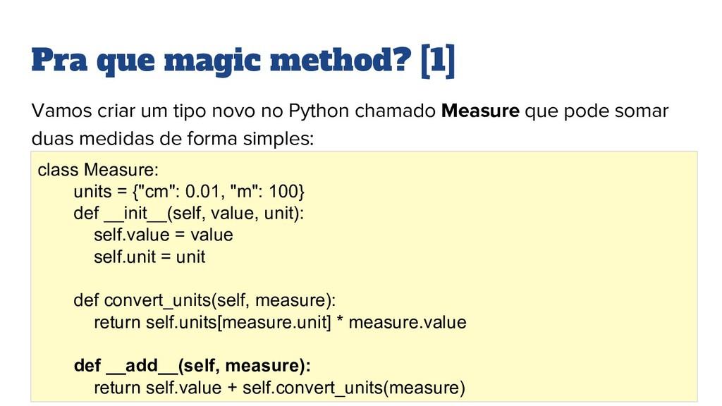 Pra que magic method? [1] Vamos criar um tipo n...