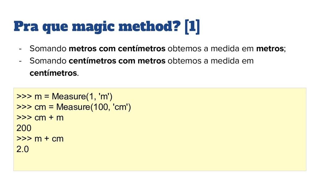 Pra que magic method? [1] - Somando metros com ...