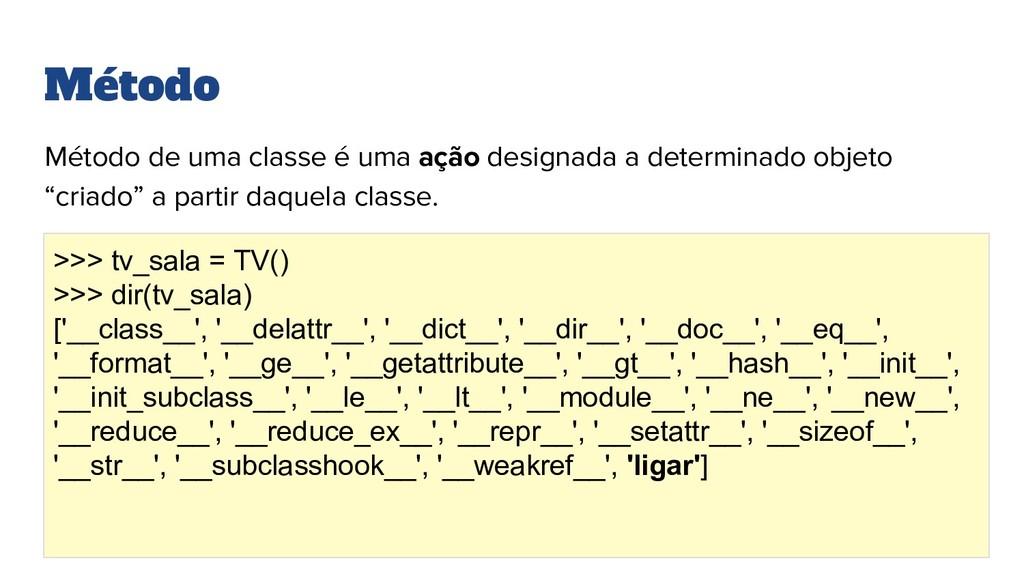 Método Método de uma classe é uma ação designad...