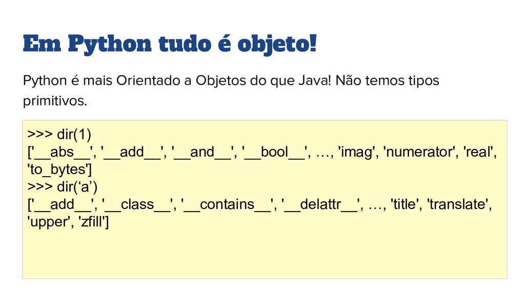 Em Python tudo é objeto! Python é mais Orientad...