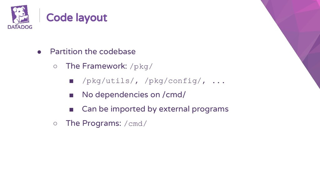 Code layout ● Partition the codebase ○ The Fram...