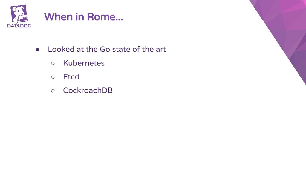 When in Rome... ● Looked at the Go state of the...