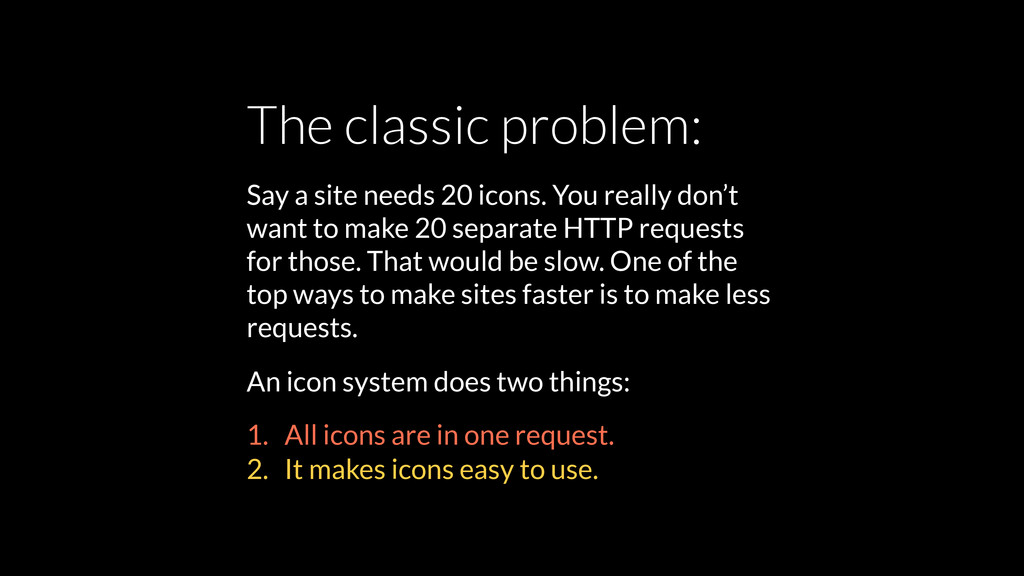The classic problem: Say a site needs 20 icons....