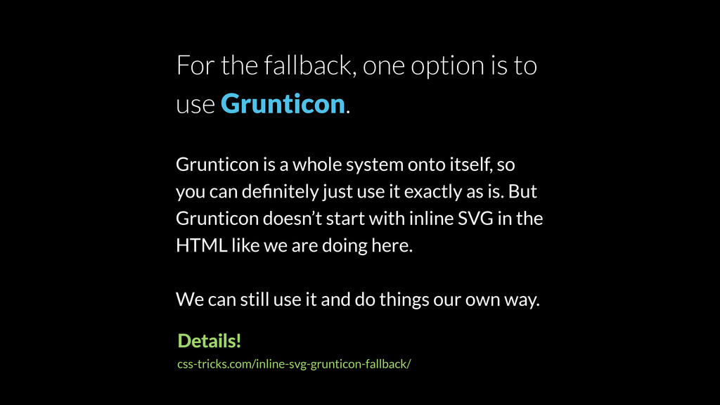 For the fallback, one option is to use Gruntico...
