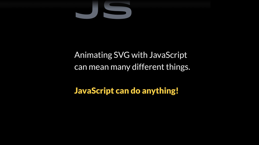 Animating SVG with JavaScript can mean many dif...
