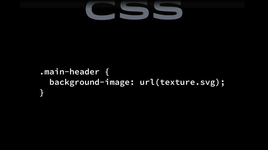 .main-header { background-image: url(texture.sv...