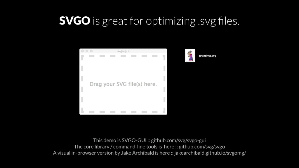SVGO is great for optimizing .svg files. This de...