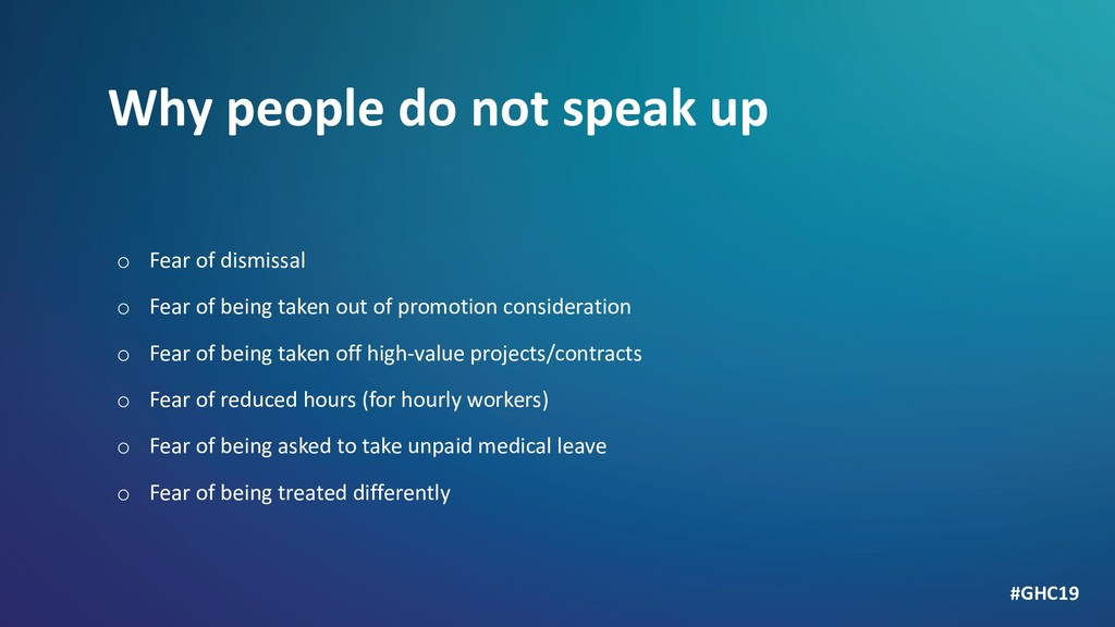 Why people do not speak up o Fear of dismissal ...