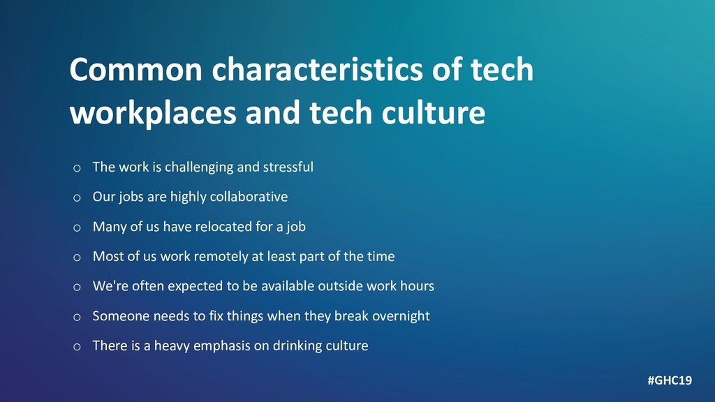 Common characteristics of tech workplaces and t...