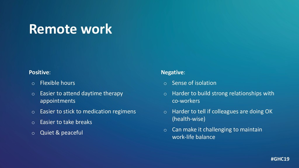 Remote work Positive: o Flexible hours o Easier...