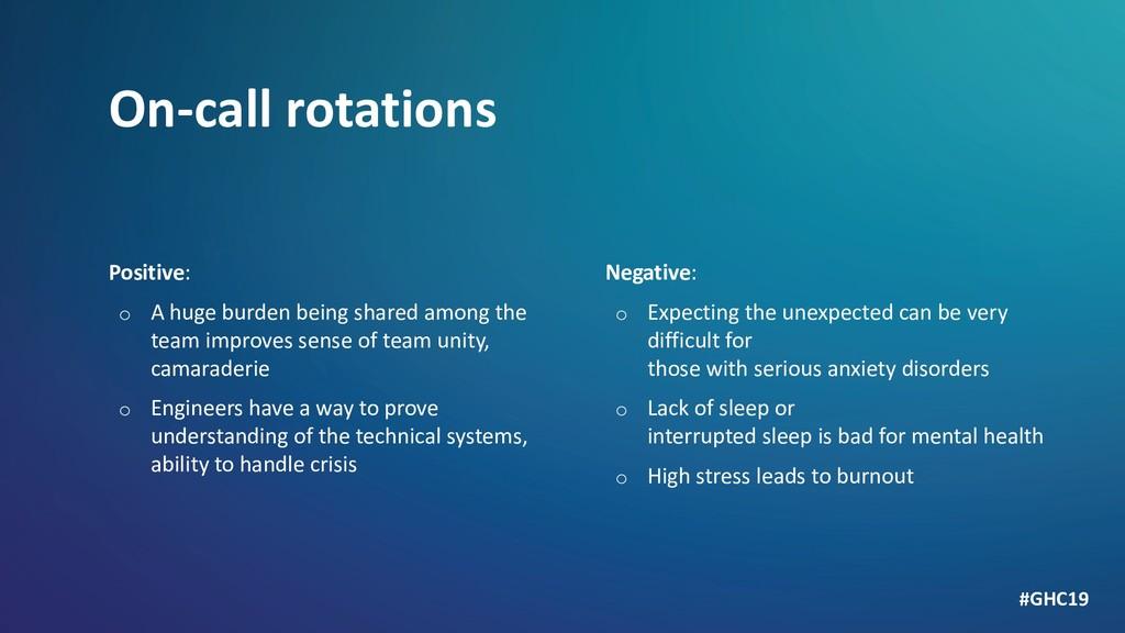 On-call rotations Positive: o A huge burden bei...