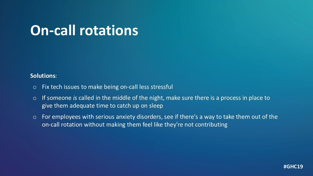 On-call rotations Solutions: o Fix tech issues ...