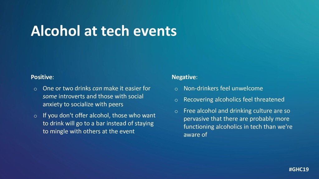 Alcohol at tech events Positive: o One or two d...