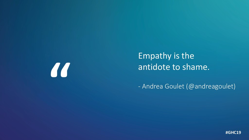 Empathy is the antidote to shame. - Andrea Goul...