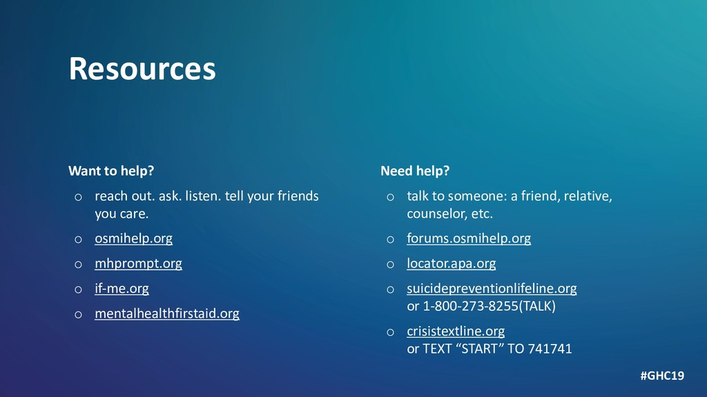 Resources Want to help? o reach out. ask. liste...