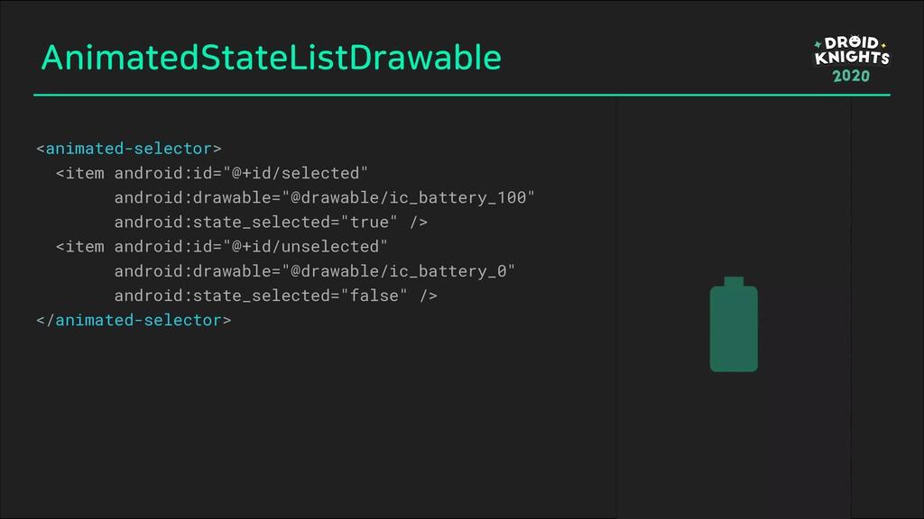 AnimatedStateListDrawable <animated-selector> <...