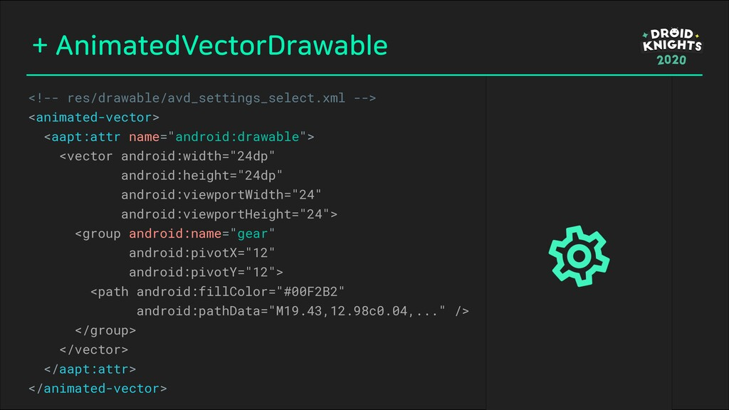 + AnimatedVectorDrawable <!-- res/drawable/avd_...