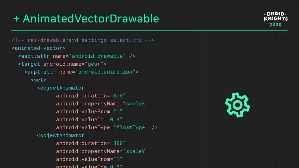 <!-- res/drawable/avd_settings_select.xml --> <...