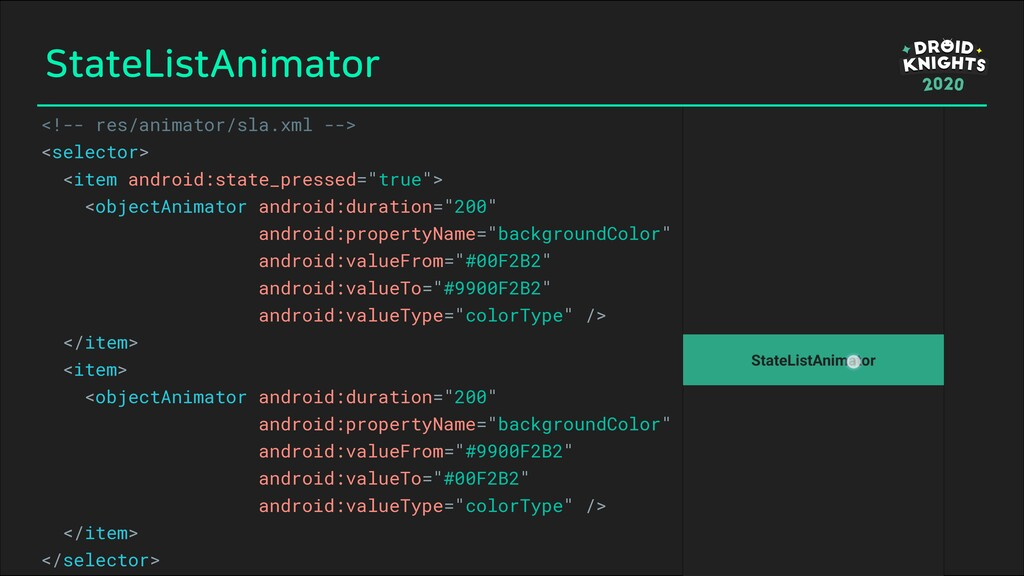 StateListAnimator <!-- res/animator/sla.xml -->...