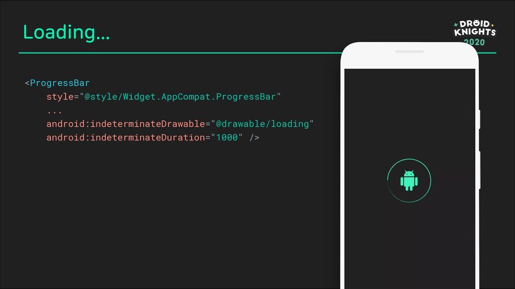 """Loading... <ProgressBar style=""""@style/Widget.Ap..."""