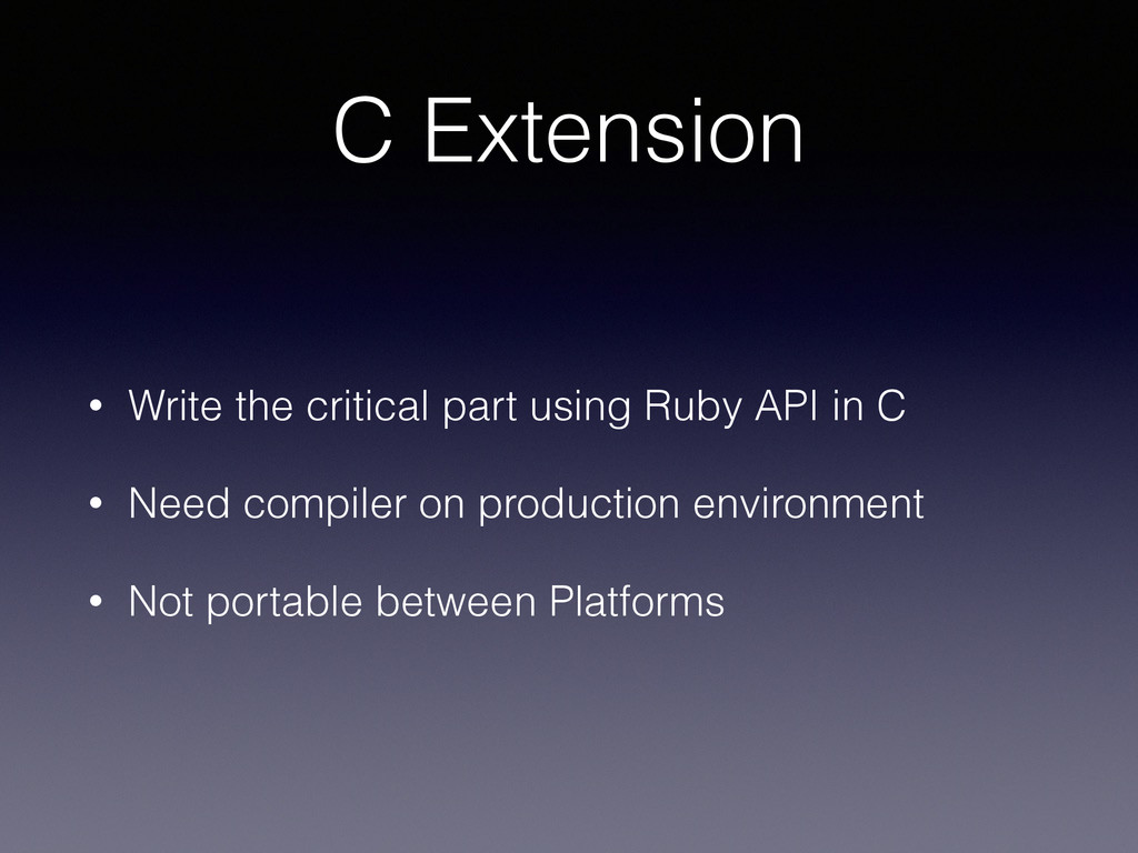 C Extension • Write the critical part using Rub...
