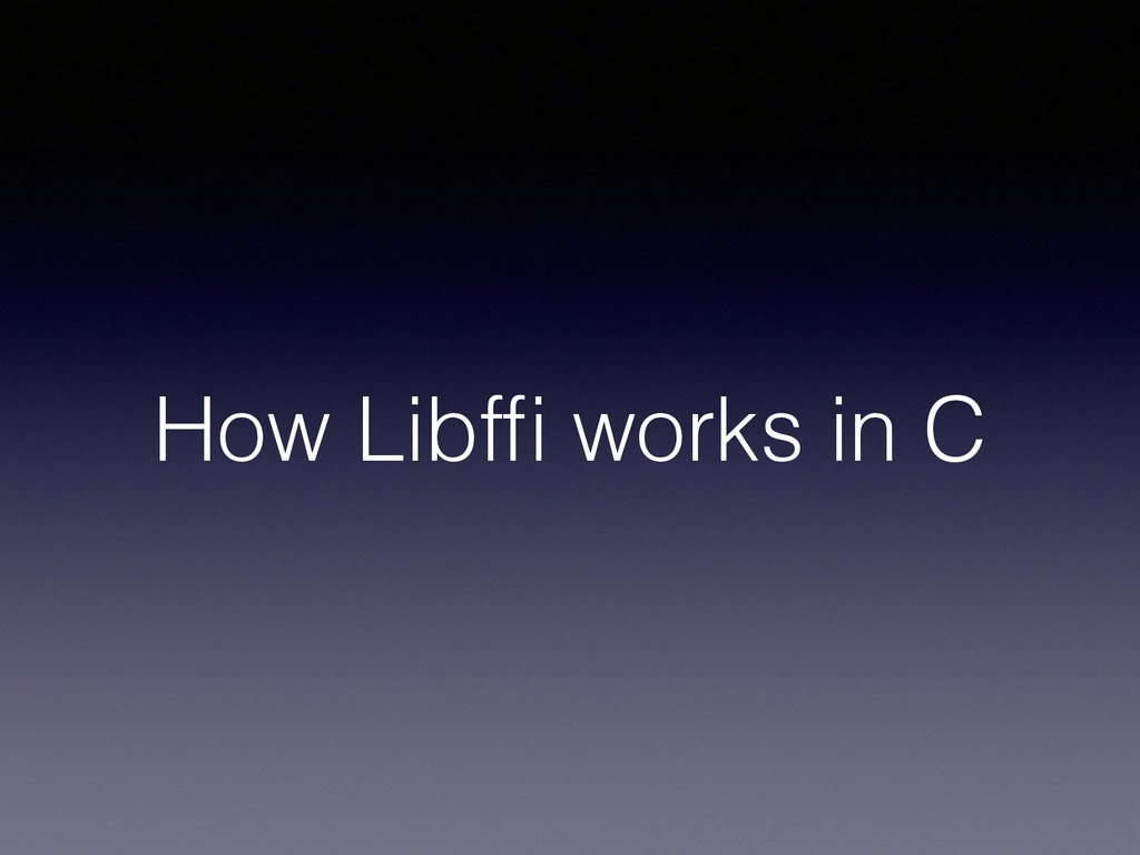 How Libffi works in C