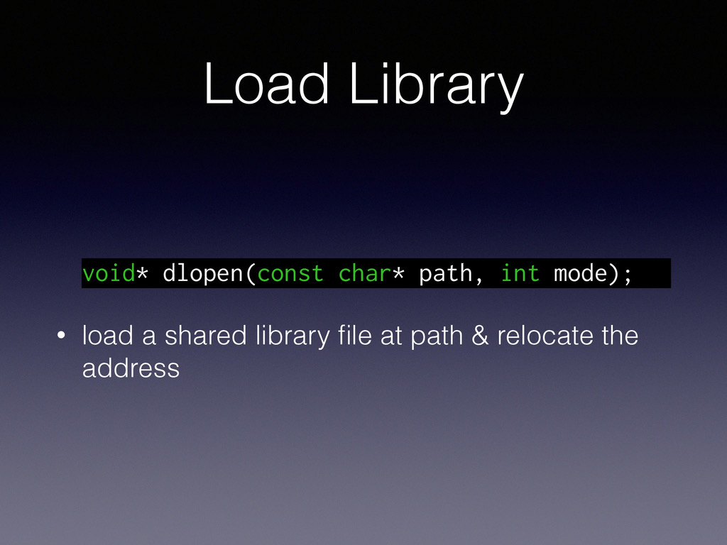 Load Library void* dlopen(const char* path, int...