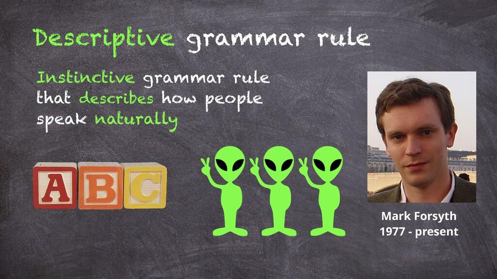 Descriptive grammar rule Instinctive grammar ru...